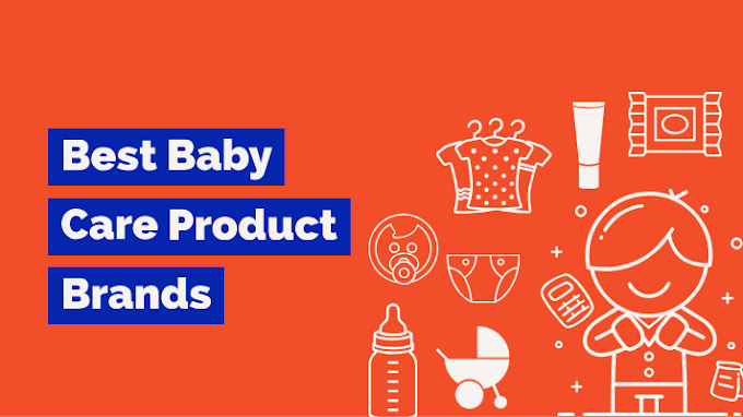Best Baby Care Product Brands in 2019