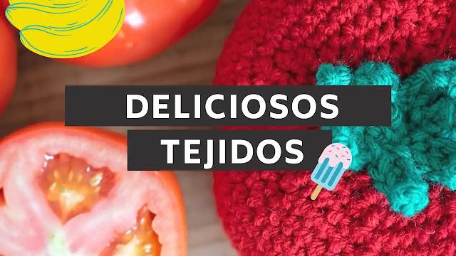 Deliciosos Tejidos - Amigurumis de Frutas, Verduras y Postres a Crochet