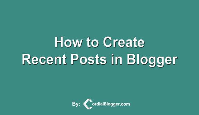 Cara Membuat Widget Recent Posts Blogger