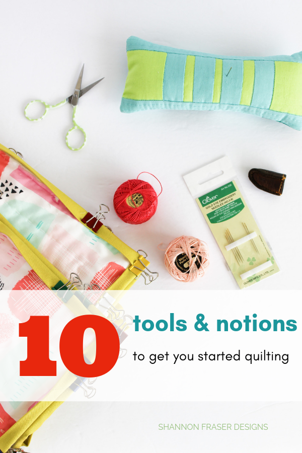 Top 10 Tools | Best tips for new quilters | Shannon Fraser Designs