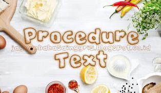 Penjelasan Materi Procedure Text Beserta Soal Latihan Dan Contoh Teksnya Terlengkap