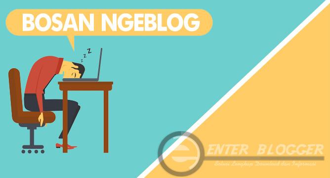 5 Penyebab Bosan Ngeblog dan Solusinya