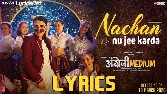 Nachan Nu Jee Karda Lyrics - Romy & Nikhita