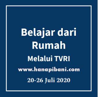 Panduan Belajar dari Rumah melalui TVRI 20-26 Juli 2020