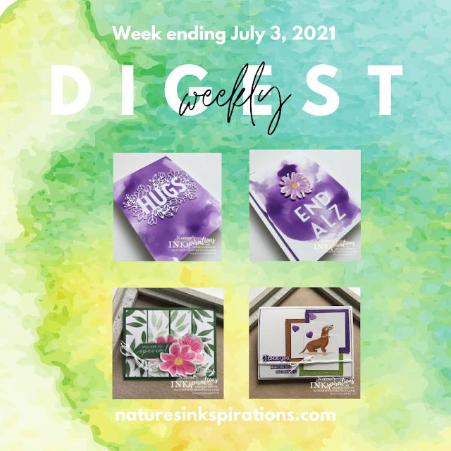 Weekly Digest | Week Ending July 3, 2021 | Nature's INKspirations by Angie McKenzie