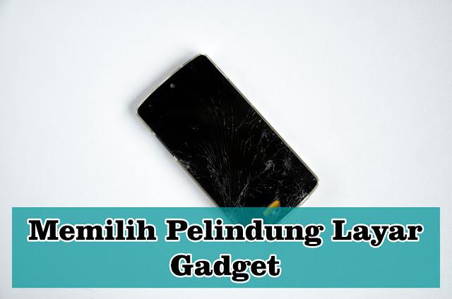 Tips Memilih Pelindung Layar untuk Gadget
