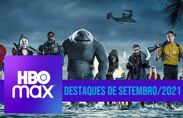 Os destaques da HBO Max no mês de Setembro/2021