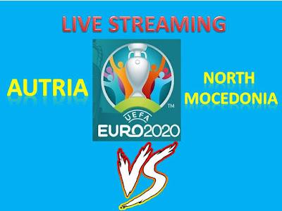 Live Streaming Euro 2020/2021 Austria vs North Macedonia! Berikut Linknya