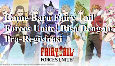 Game Baru Fairy Tail Forces Unite!