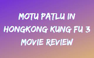 Motu Patlu In Hongkong Kung Fu 3 Movie Review