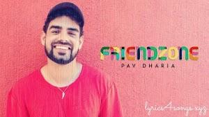 FRIENDZONE LYRICS – Pav Dharia | Punjabi Song Video
