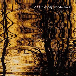 Esbjörn Svensson Trio - Tuesday wonderland