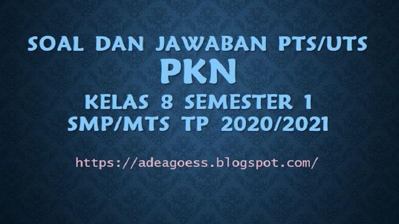 Download Soal Pts Uts Pkn Kelas 8 Semester 1 Smp Mts Kurikulum 2013 Tp 2020 2021 Sdn Sobang 2