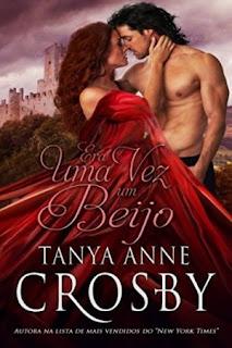 Era uma vez um beijo - Tanya Anne Crosby | Resenha
