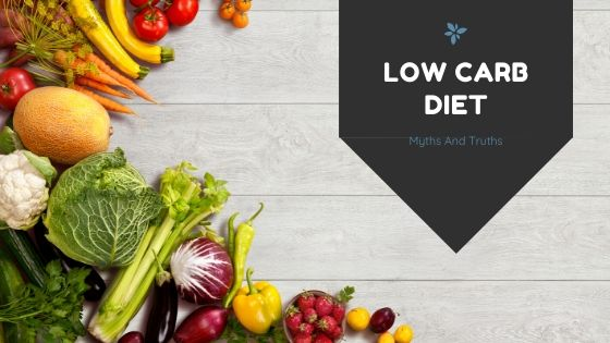 Low Carb Diet Myths And Truths