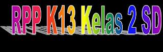 Contoh RPP K13 Kelas 2 SD Revisi Baru