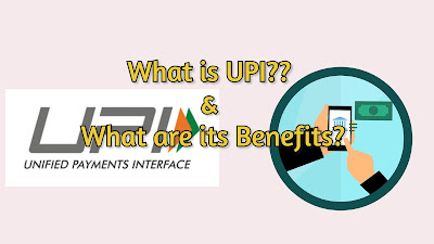 What is UPI?? and What are its Benefits? explain Detail - 2020