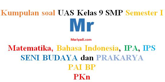 Soal UAS IPS Kelas 9 Semester 1 Kurikulum 2013 Revisi 2018