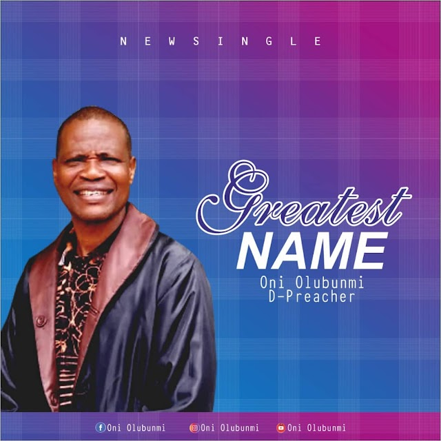 Greatest Name - Oni Olubunmi