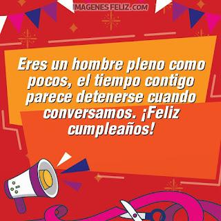 Imágenes de feliz cumpleaños para hombre gratis. Tarjetas con mensajes y frases bonitas para descargar. Eres único y pleno
