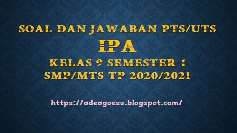 Download Soal Pts Uts Ipa Kelas 9 Semester 1 Smp Mts Kurikulum 2013 Tp 2020 2021 Sdn Sobang 2