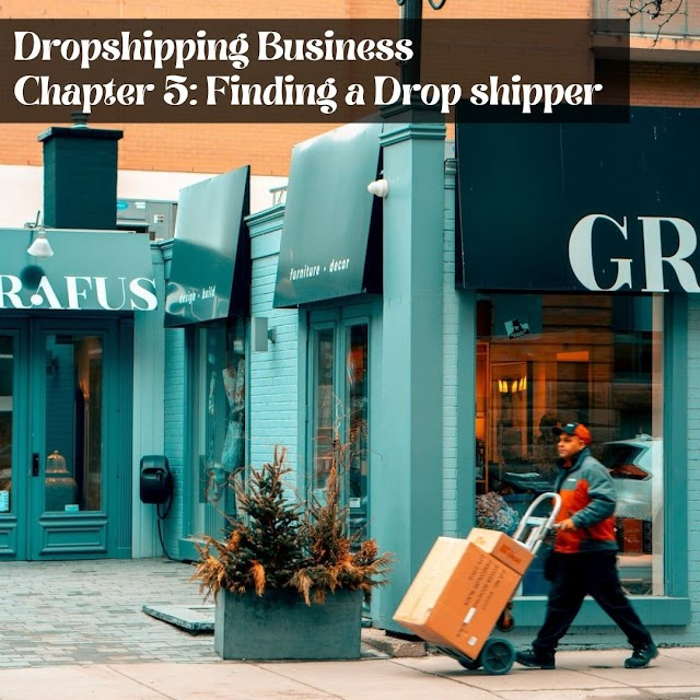 Dropshipping Business  Chapter 5: Finding a Drop shipper