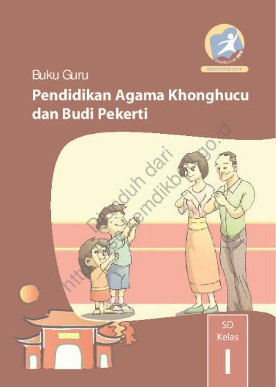 Download Buku Kurikulum 2013 SD Kelas 1 Mata Pelajaran Pendidikan Agama Konghuchu Dan Budi Pekerti