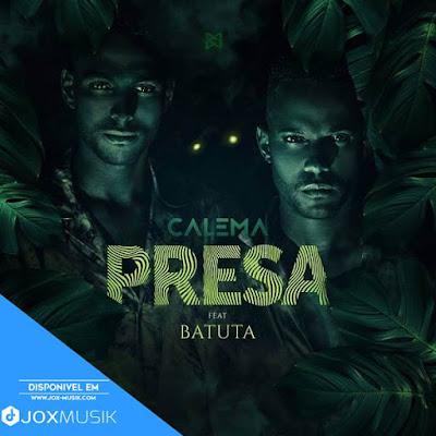 Calema feat Batuta - Presa