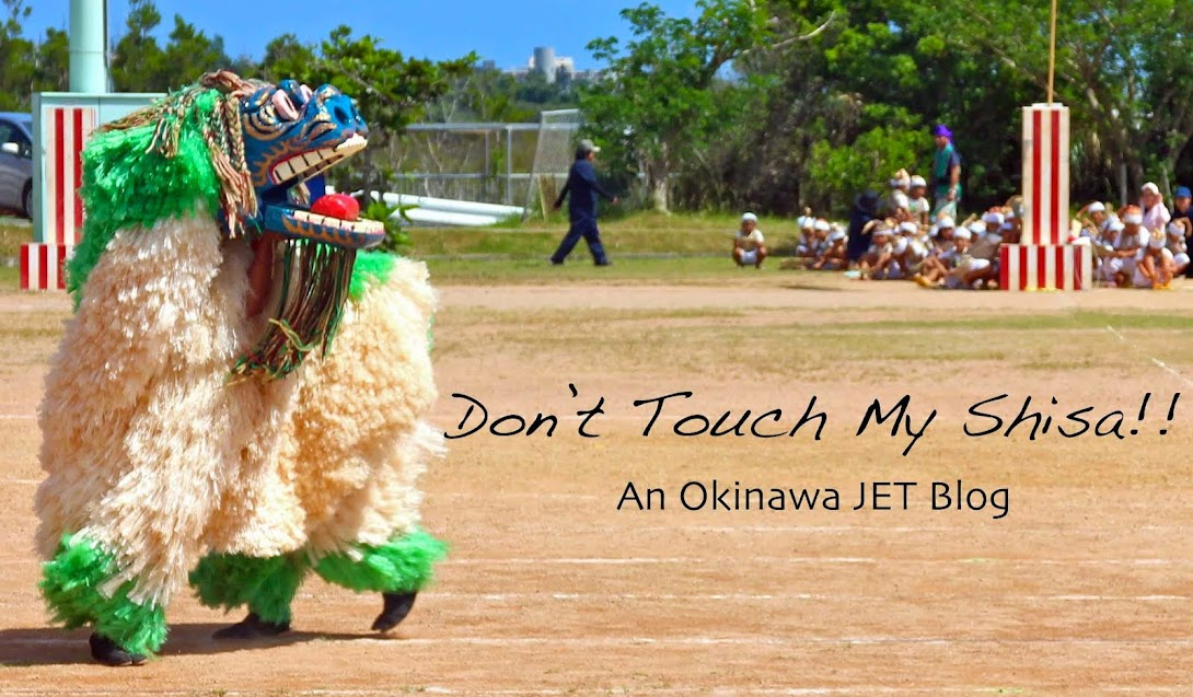 Don't Touch My Shisa! An Okinawa JET Blog