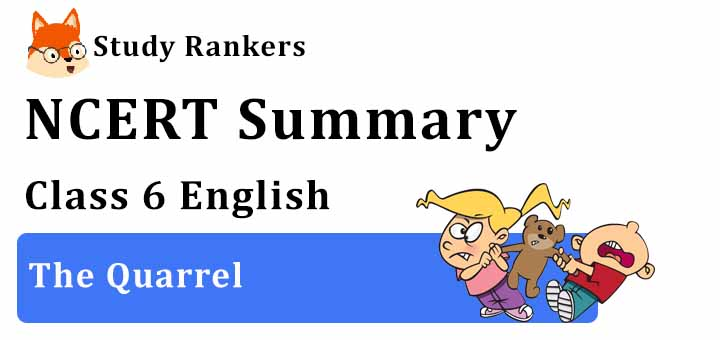The Quarrel Class 6 English Summary