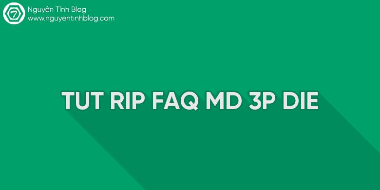 Share tut report faq md 3p die mới nhất 2018