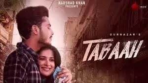 Tabaah Lyrics in Hindi/तबाह लिरिक्स - Gurnazar Ft. Khan Saab | Lyricstv.in
