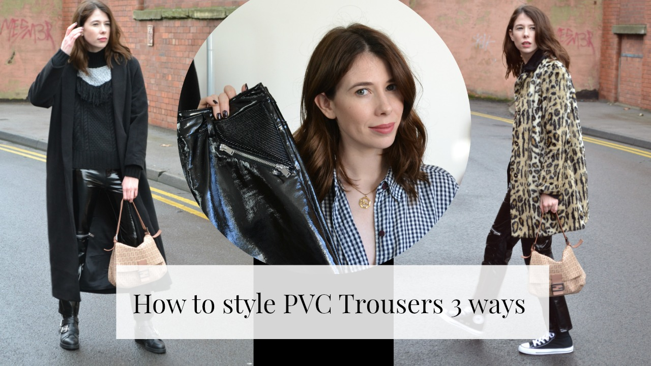 How to style PVC trousers 3 different ways ft Topshop, Zara, Kurt Geiger and Missguided
