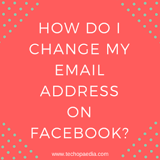 How do I change my email address on Facebook?