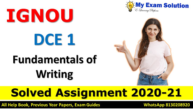 DCE 1 Fundamentals of Writing SOLVED ASSIGNMENT 2020-21, DCE Solved Assignment 2020-21