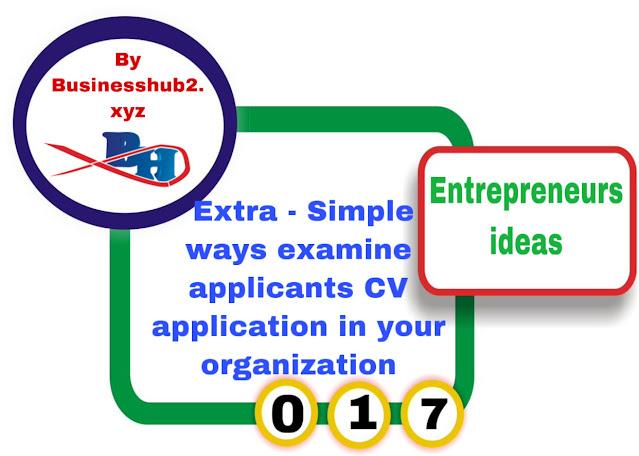 Extra - Simple ways examine applicants CV application in your organization