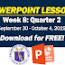 WEEK 8: Quarter 2 POWERPOINT LESSONS