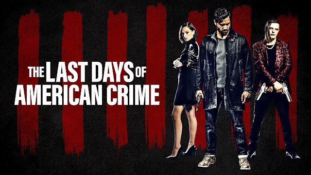 The Last Days of American Crime:  A Netflix Movie Review