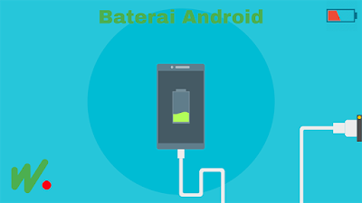 Rahasia Agar Baterai Hp Android Awet dan Tahan Lama Tanpa Aplikasi