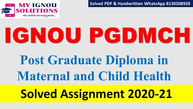IGNOU PGDMCH Solved Assignment   2020-21