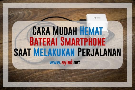 Cara Mudah Hemat Baterai Smartphone