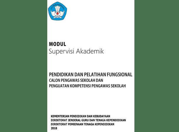 Modul Supervisi Akademik Diklat Fungsional Calon Pengawas Sekolah dan Penguatan Kompetensi Pengawas Sekolah 2018