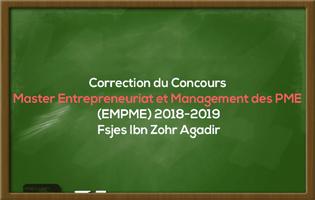 Correction du Concours Master Entrepreneuriat et Management des PME (EMPME) 2018-2019 - Fsjes Ibn Zohr Agadir