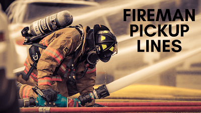 fireman pick up lines