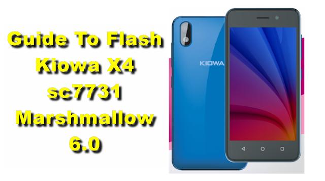 Guide To Flash Kiowa X4 sc7731 Marshmallow 6.0 SPD Flashtool Method