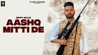 Ashiq Mitti De Lyrics - Sippy Gill