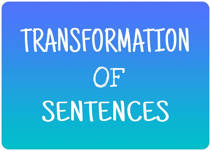 TRANSFORMATION OF SENTENCES