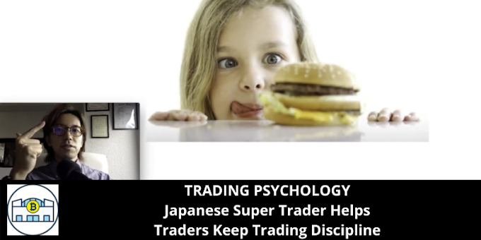 TRADING PSYCHOLOGY: Japanese Super Trader Helps Traders Keep Trading Discipline