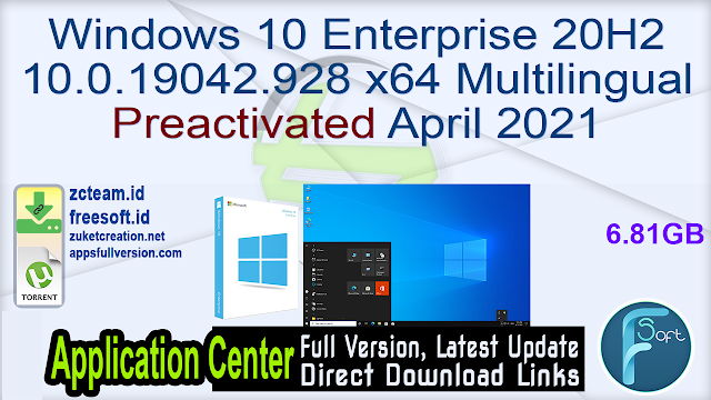 Windows 10 Enterprise 20H2 10.0.19042.928 x64 Multilingual Preactivated April 2021 [TeamOS]_ ZcTeam.id