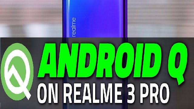 How to Install Android Q Beta 3 on the Realme 3 Pro Simple step Instructions